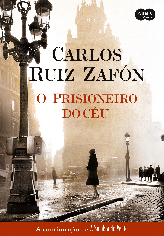 """Capa do livro """"O Prisioneiro do Céu"""", terceiro volume da série literária """"Cemitério dos Livros"""""""
